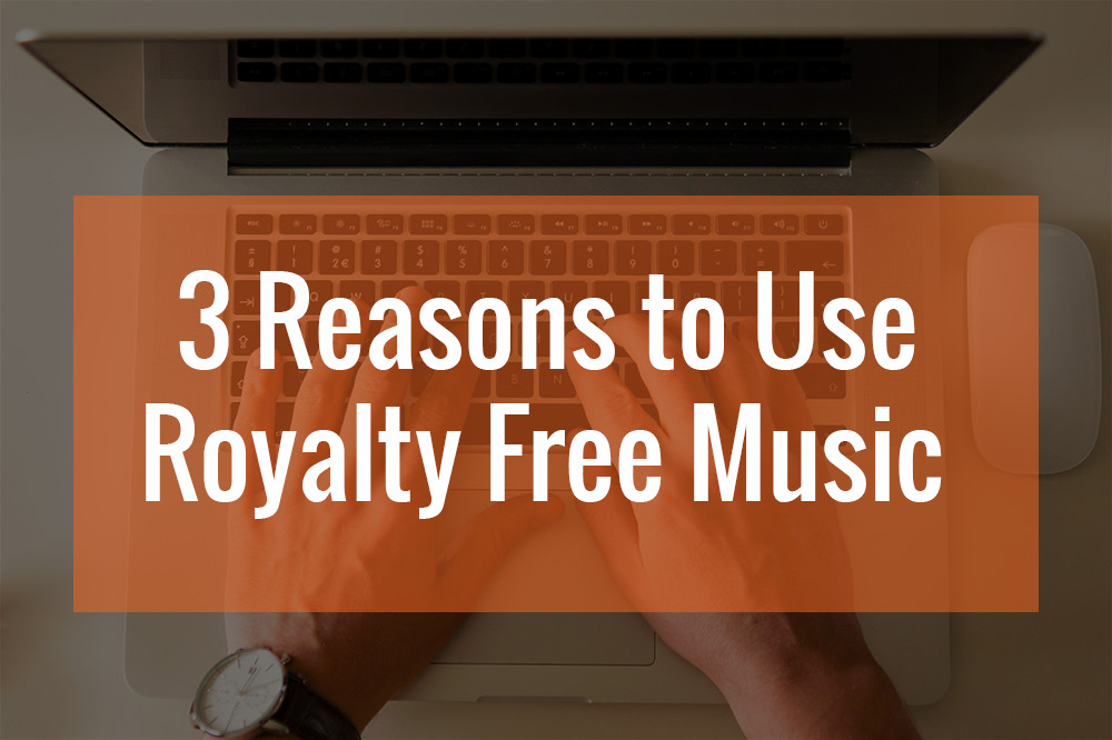 3 Reasons to use Royalty Free Music